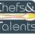 Chefs et Talents