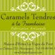 Caramels à la Framboise