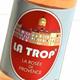 La Trop ®   La RosÉe De Provence