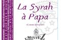 « La Syrah à Papa »