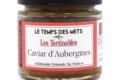 Le Temps Des Mets. Caviar d'aubergines