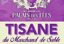O palais des fées. Tisane du Marchand de Sable / Détente